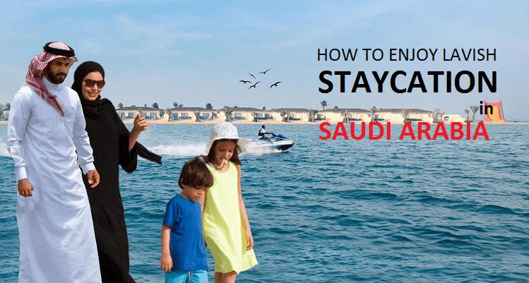 Lavish Weekend Staycation in Saudi Arabia