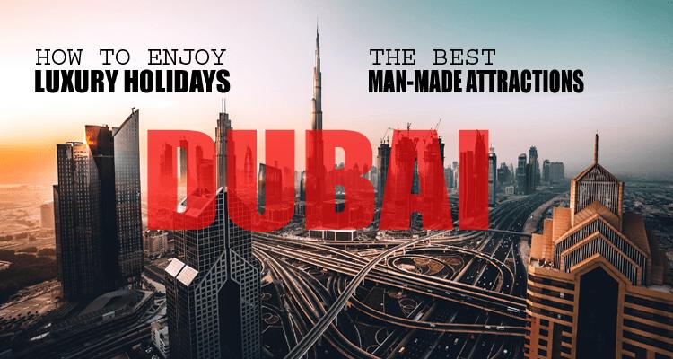 Luxury Holidays in Dubai