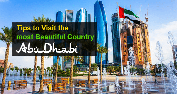 Tip to Visit the Most Beautiful Capital Ever : Abu Dhabi