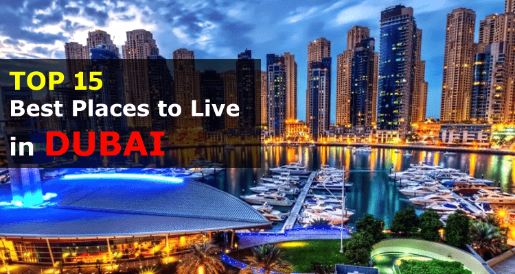 Top 15 Best Places to Live in Dubai