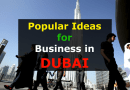 16 Profitable and Popular Ideas for Starting a Business in Dubai