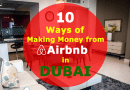 10 Easiest Ways of Making Money from Airbnb in Dubai