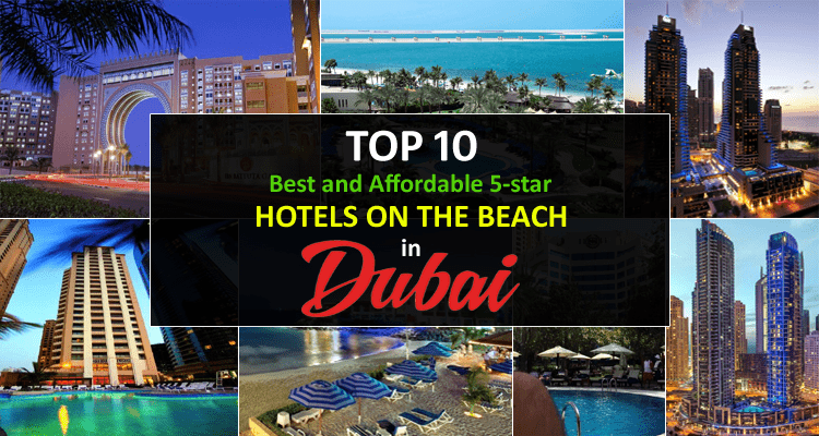 Top 10 Best and Cheap 5-star Dubai Hotels on the Beach