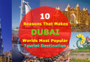 Top 10 Reason That Makes Dubai a Very Popular Tourist Destination