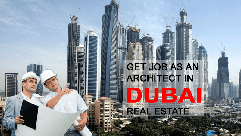 tips to get architect job in dubai real estate sector