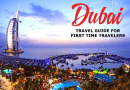 Awesome Dubai Travel Guide for the First Time Travelers