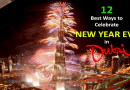 12 Best Ways to Celebrate New Year Eve Dubai 2018