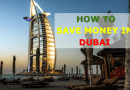 10 Saving Money in Dubai Tips for Expats Living in Dubai