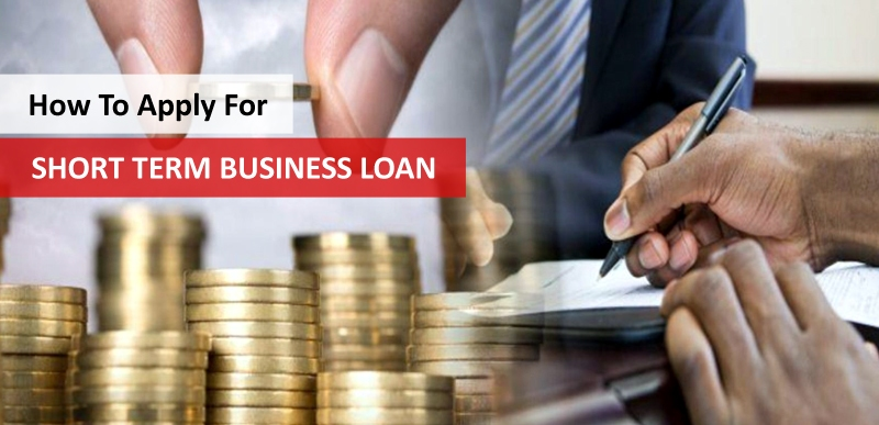 How to Apply Short Term Business Loan