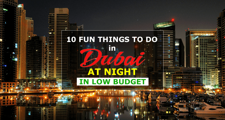 10 Fun Things to do in Dubai at Night in Low Budget